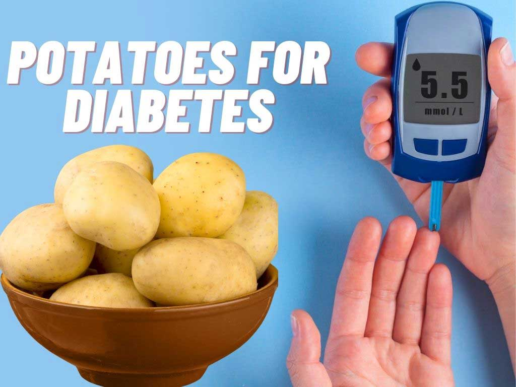 Potatoes for Diabetes